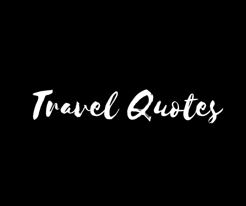 The best travel quotes.